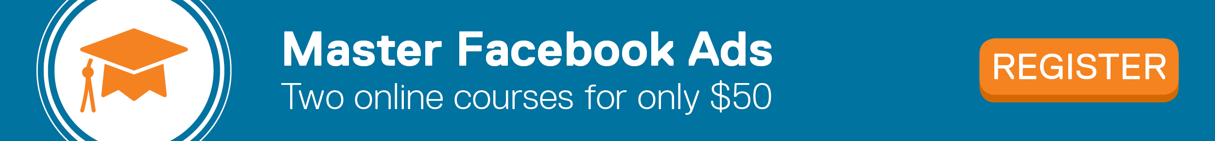 Master Facebook Ads: Two online courses for only $50. REGISTER.